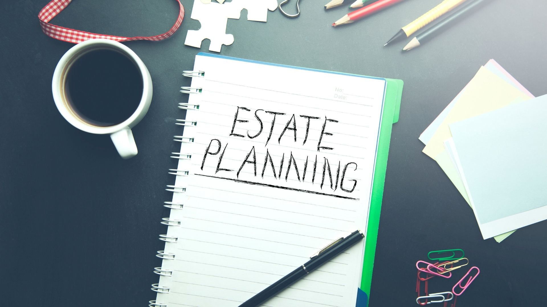 not pad on a desk that says 'estate planning'